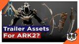 Trailer Assets For ARK 2???